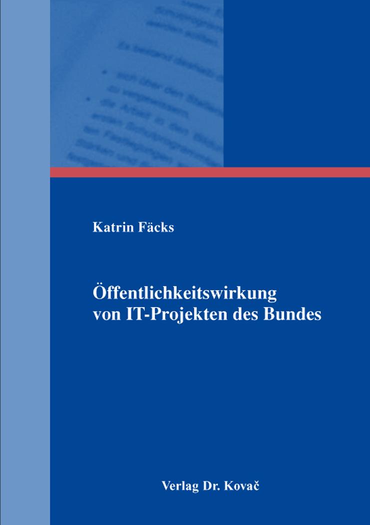 Cover: Öffentlichkeitswirkung von IT-Projekten des Bundes
