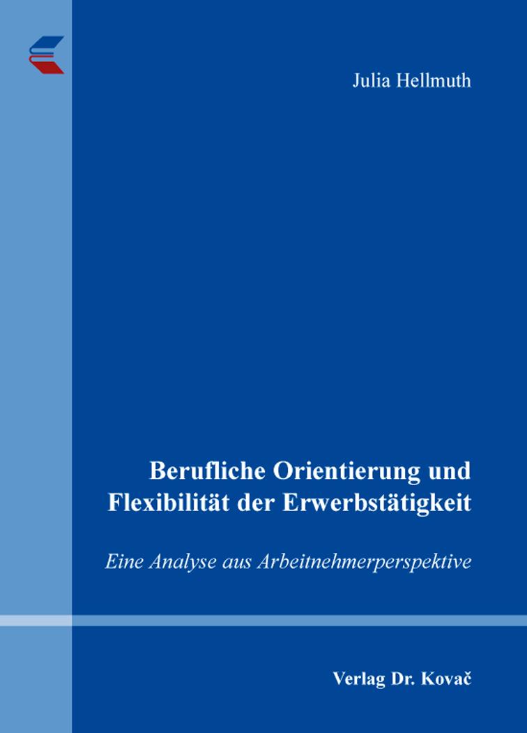 Cover: Berufliche Orientierung und Flexibilität der Erwerbstätigkeit