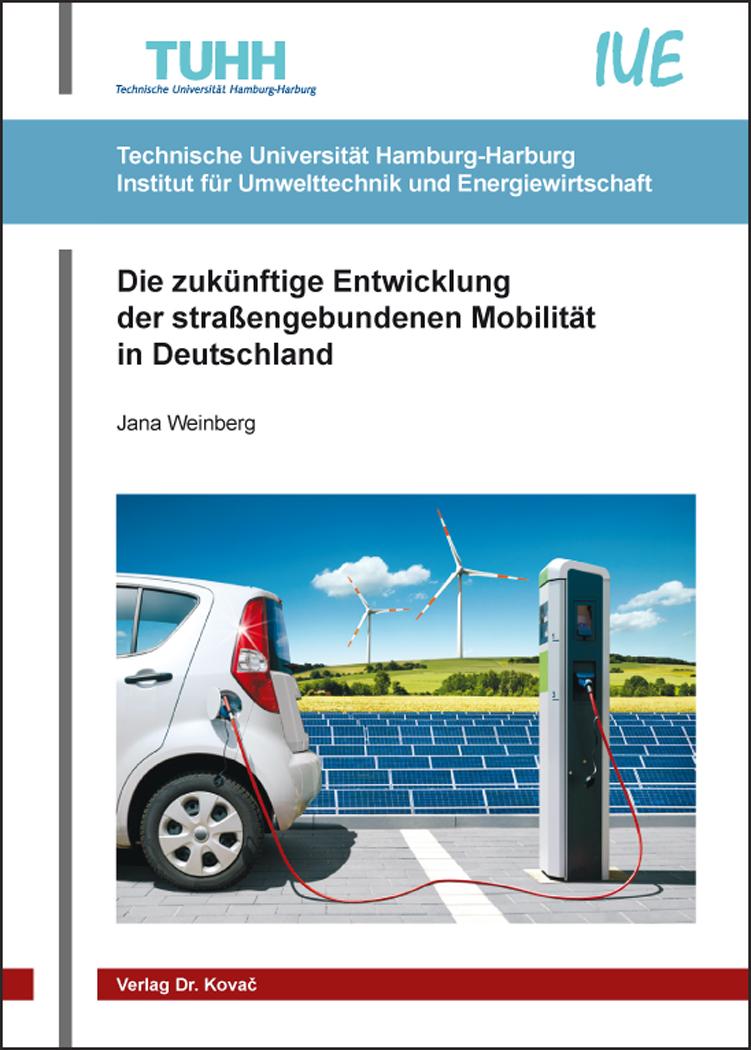 Cover: Die zukünftige Entwicklung der straßengebundenen Mobilität in Deutschland