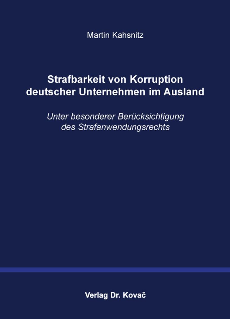 Cover: Strafbarkeit von Korruption deutscher Unternehmen im Ausland