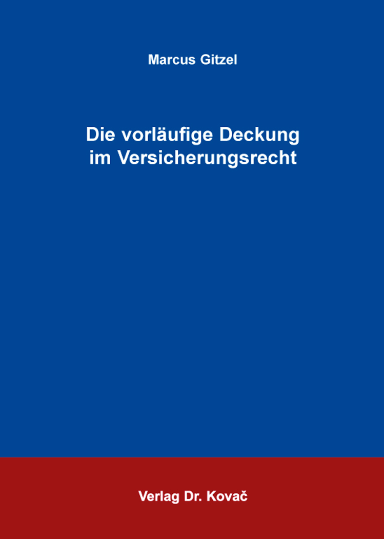 Cover: Die vorläufige Deckung im Versicherungsrecht
