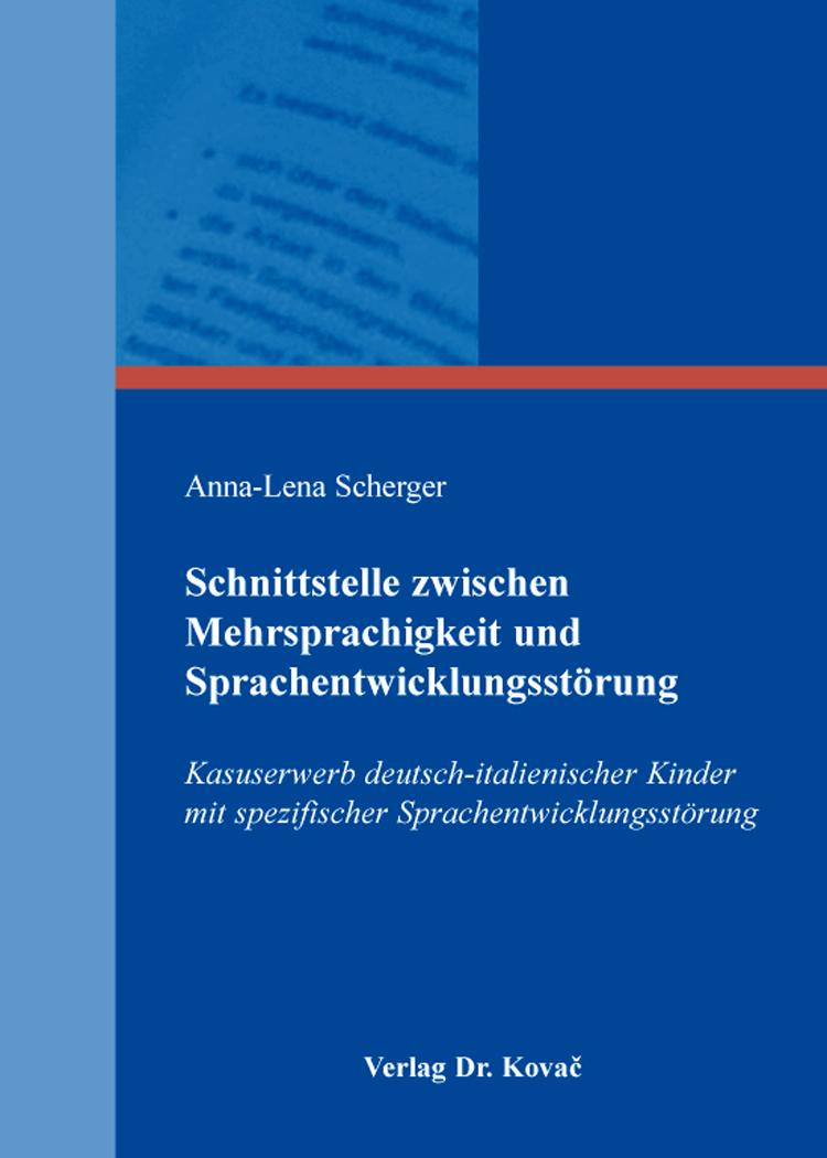 Cover: Schnittstelle zwischen Mehrsprachigkeit und Sprachentwicklungsstörung