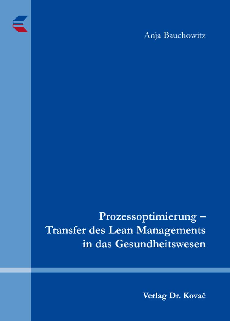 Cover: Prozessoptimierung – Transfer des Lean Managements in das Gesundheitswesen