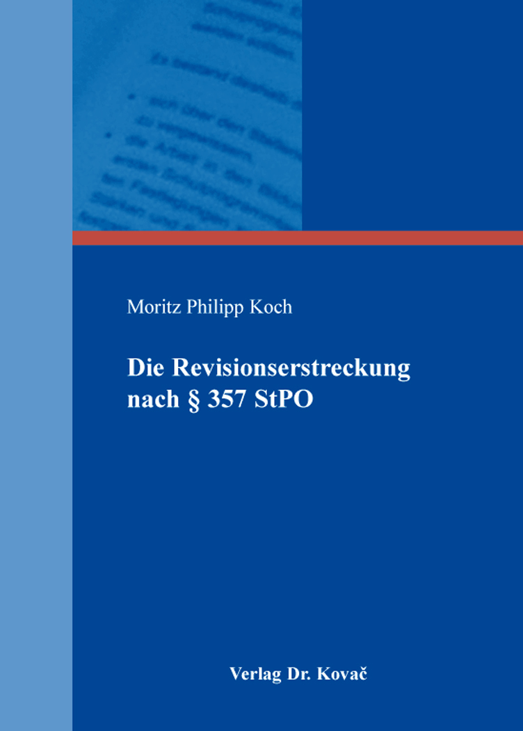 Cover: Die Revisionserstreckung nach § 357 StPO