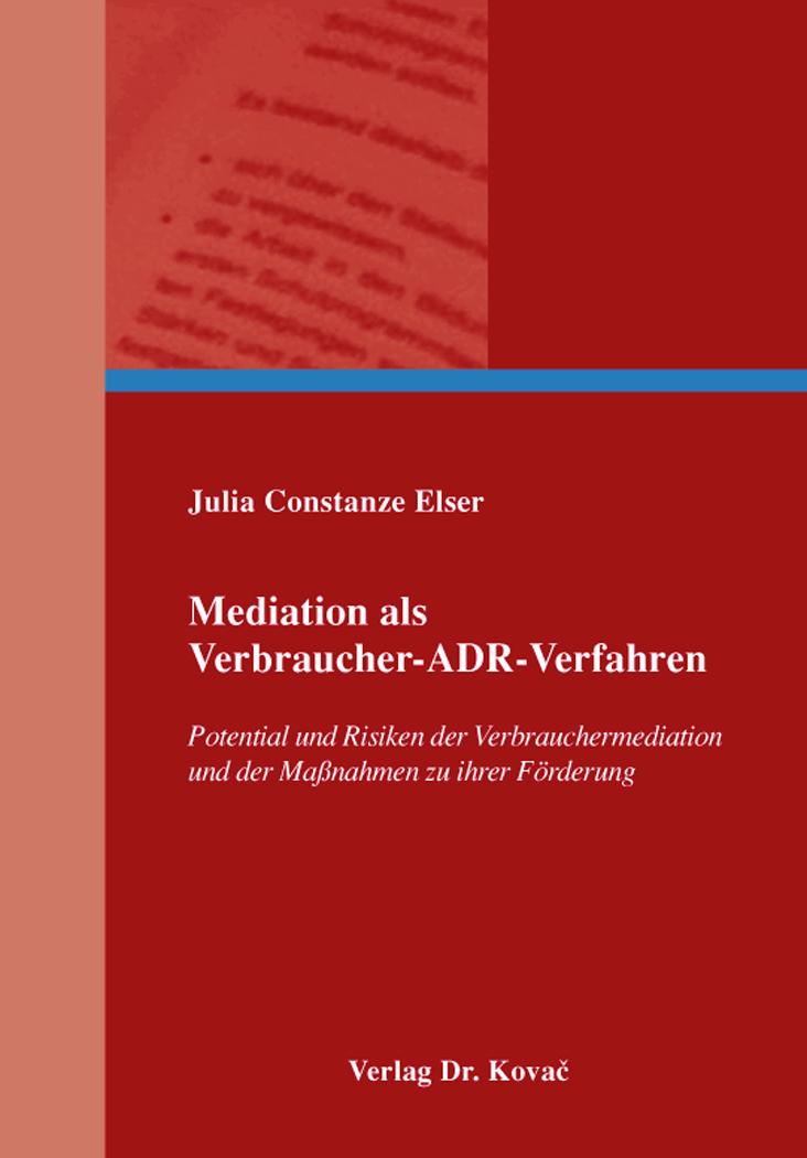 Cover: Mediation als Verbraucher-ADR-Verfahren