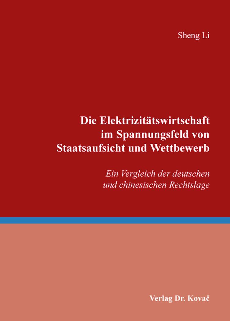 Cover: Die Elektrizitätswirtschaft im Spannungsfeld von Staatsaufsicht und Wettbewerb