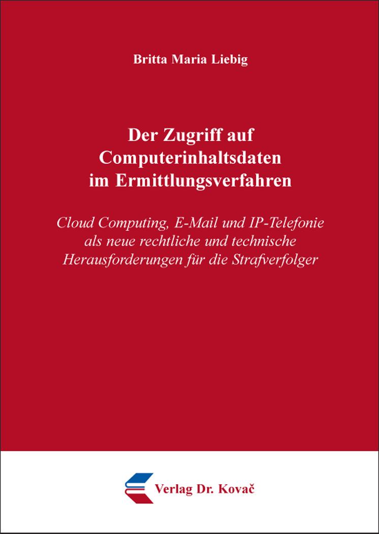 Cover: Der Zugriff auf Computerinhaltsdaten im Ermittlungsverfahren