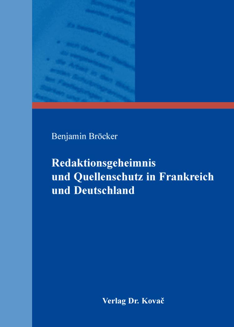 Cover: Redaktionsgeheimnis und Quellenschutz in Frankreich und Deutschland