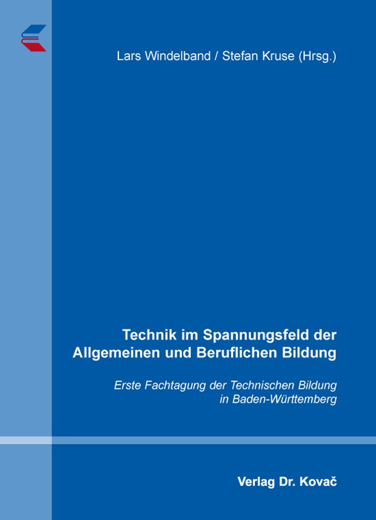 Cover: Technik im Spannungsfeld der Allgemeinen und Beruflichen Bildung