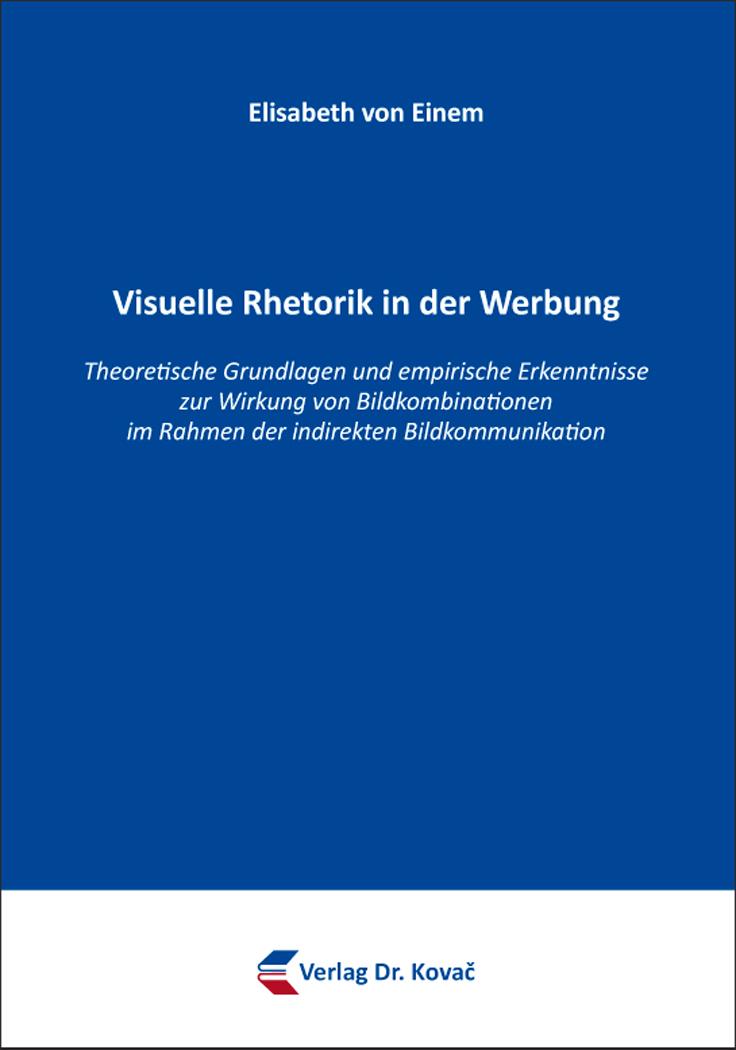 Cover: Visuelle Rhetorik in der Werbung