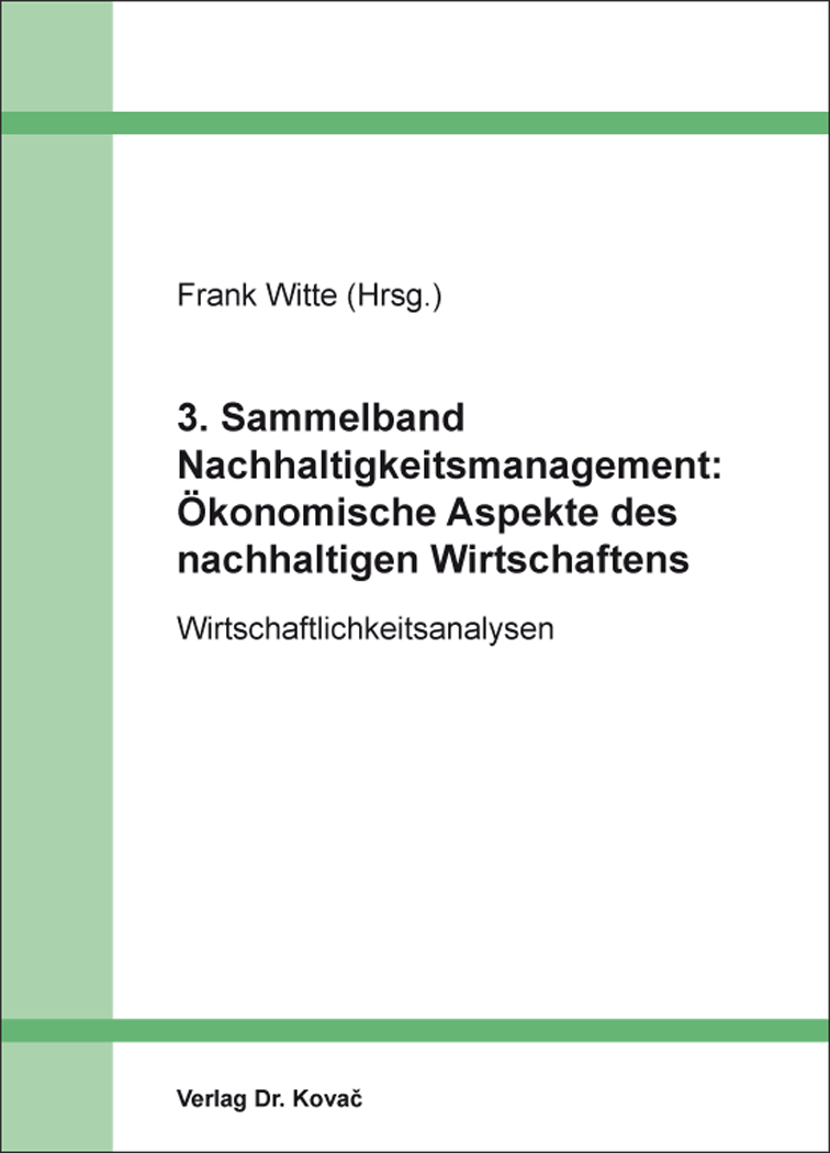 Cover: 3. Sammelband Nachhaltigkeitsmanagement: Ökonomische Aspekte des nachhaltigen Wirtschaftens