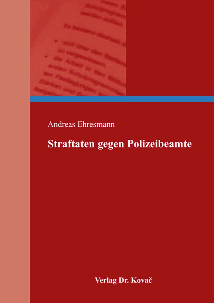 Cover: Straftaten gegen Polizeibeamte