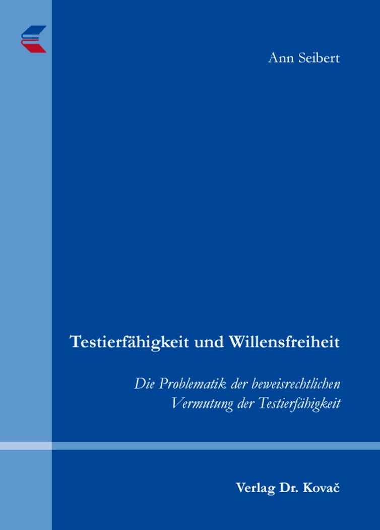 Cover: Testierfähigkeit und Willensfreiheit