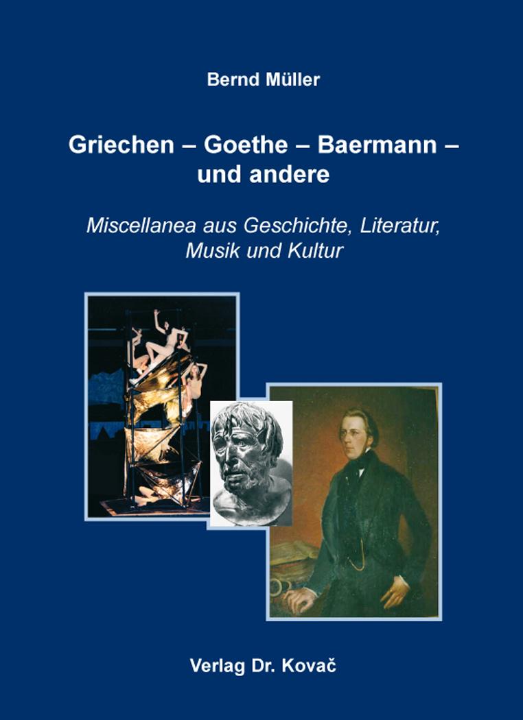Cover: Griechen – Goethe – Baermann – undandere