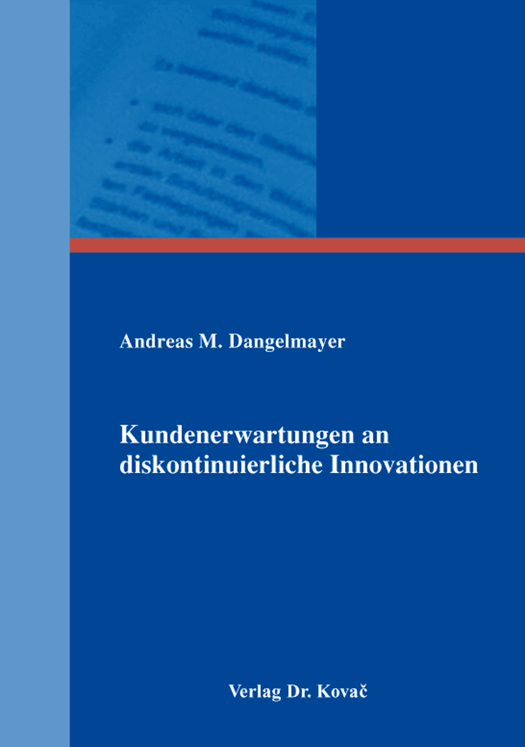 Cover: Kundenerwartungen an diskontinuierliche Innovationen