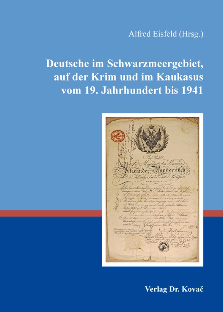 Cover: Deutsche im Schwarzmeergebiet, auf der Krim und im Kaukasus vom 19. Jahrhundert bis 1941