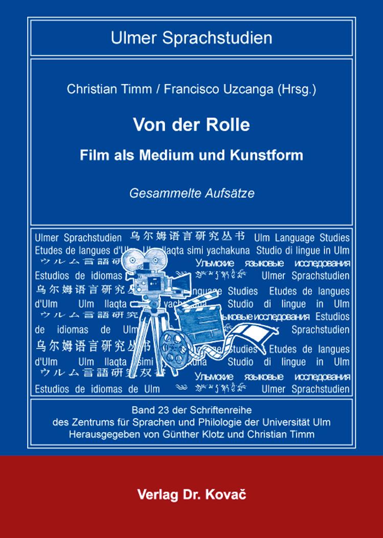 Cover: Von der Rolle – Film als Medium und Kunstform