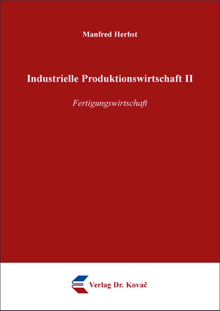 Cover: Industrielle Produktionswirtschaft II