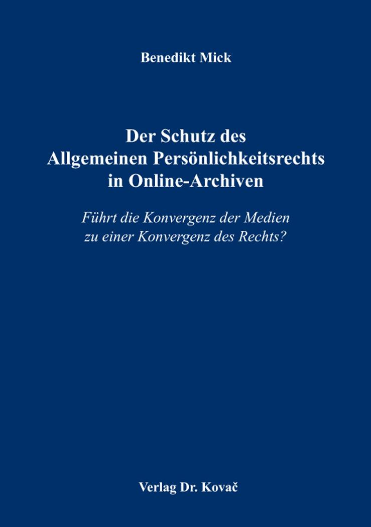 Cover: Der Schutz des Allgemeinen Persönlichkeitsrechts in Online-Archiven