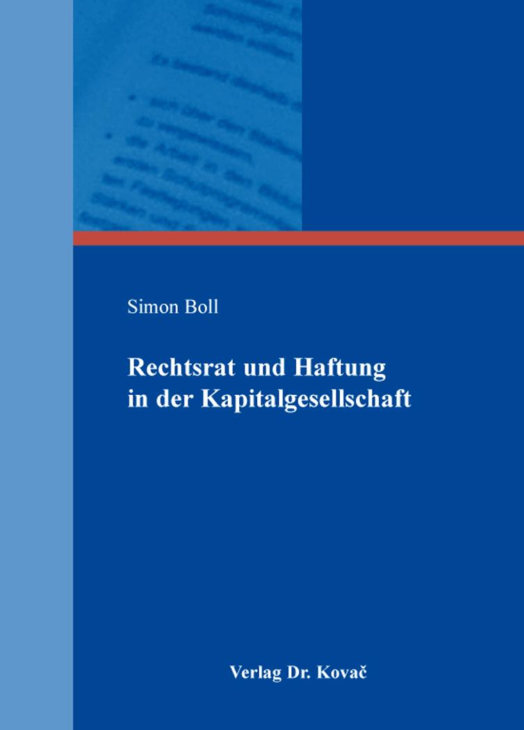 Cover: Rechtsrat und Haftung in der Kapitalgesellschaft