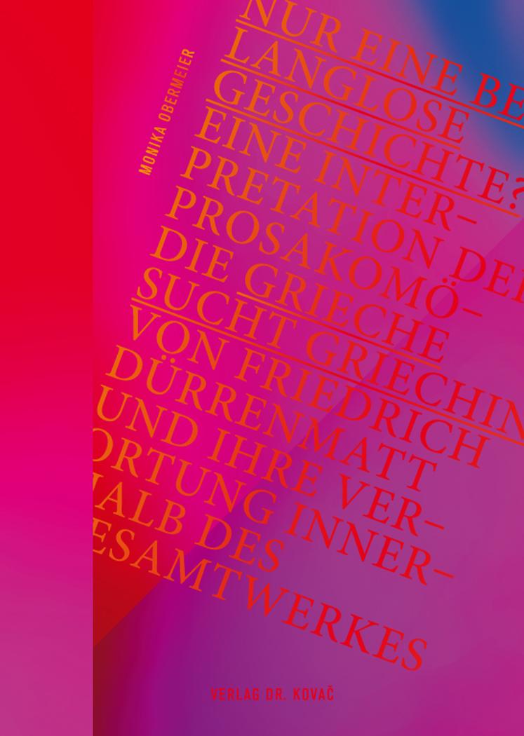 Cover: Nur eine belanglose Geschichte? Eine Interpretation der Prosakomödie Grieche sucht Griechin von Friedrich Dürrenmatt und ihre Verortung innerhalb des Gesamtwerkes