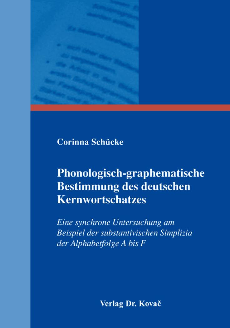 Cover: Phonologisch-graphematische Bestimmung des deutschen Kernwortschatzes