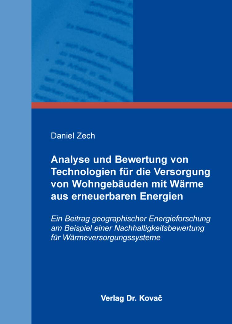 Cover: Analyse und Bewertung von Technologien für die Versorgung von Wohngebäuden mit Wärme aus erneuerbaren Energien
