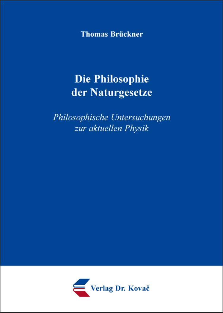 Cover: Die Philosophie der Naturgesetze
