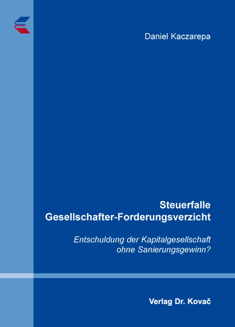 Cover: Steuerfalle Gesellschafter-Forderungsverzicht