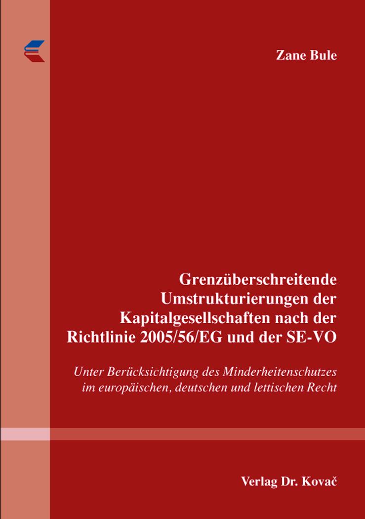 Cover: Grenzüberschreitende Umstrukturierungen der Kapitalgesellschaften nach der Richtlinie 2005/56/EG und der SE-VO