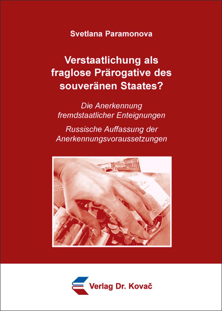 Cover: Verstaatlichung als fraglose Prärogative des souveränen Staates?