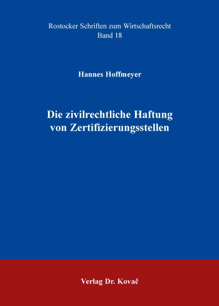 Cover: Die zivilrechtliche Haftung von Zertifizierungsstellen