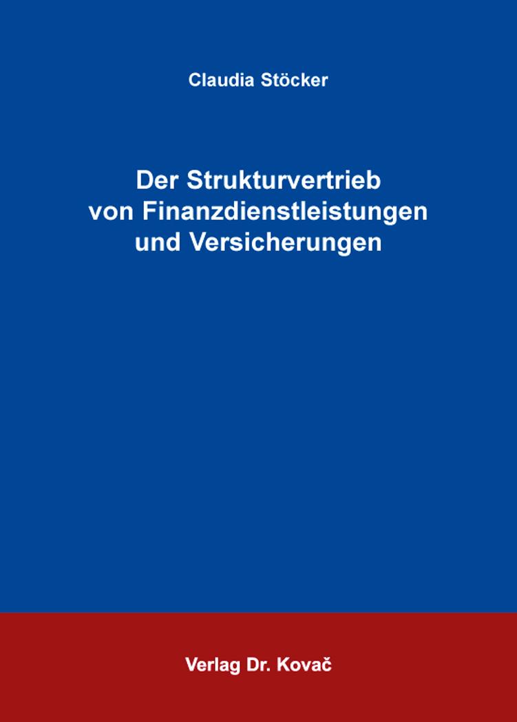 Cover: Der Strukturvertrieb von Finanzdienstleistungen und Versicherungen