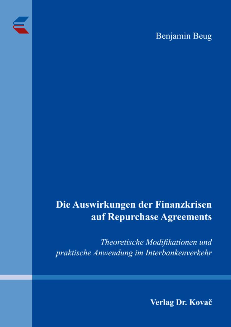 Cover: Die Auswirkungen der Finanzkrisen auf Repurchase Agreements