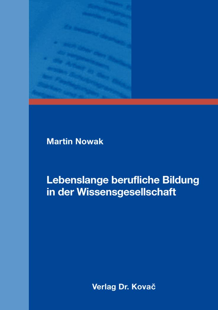 Cover: Lebenslange berufliche Bildung in der Wissensgesellschaft