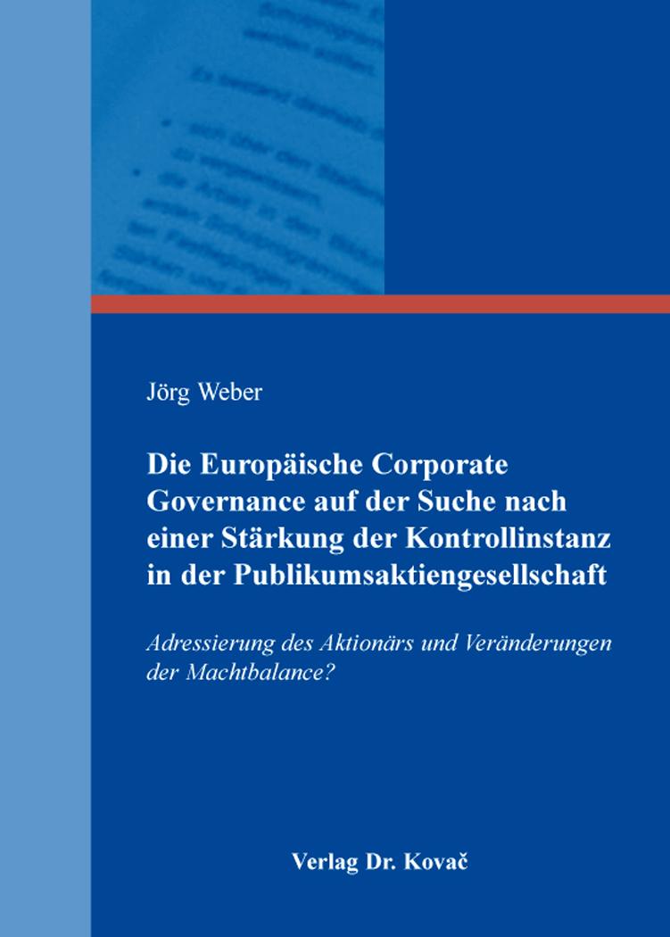 Cover: Die Europäische Corporate Governance auf der Suche nach einer Stärkung der Kontrollinstanz in der Publikumsaktiengesellschaft