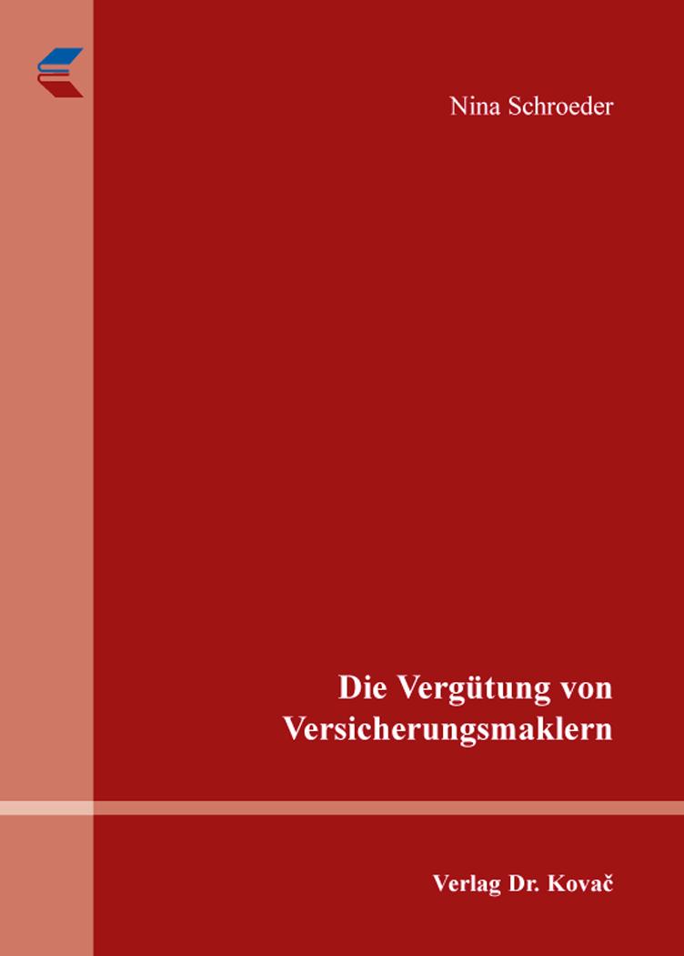 Cover: Die Vergütung von Versicherungsmaklern