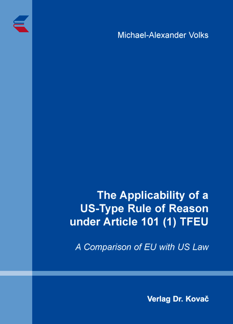 Cover: The Applicability of a US-Type Rule of Reason under Article 101 (1) TFEU