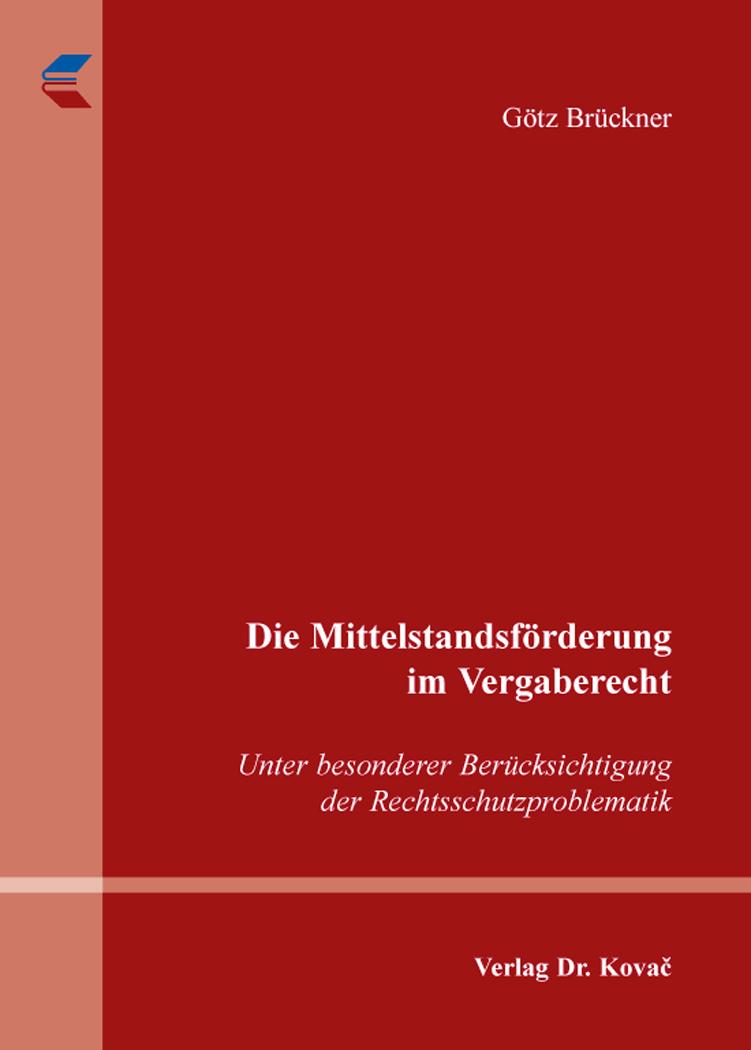 Cover: Die Mittelstandsförderung im Vergaberecht