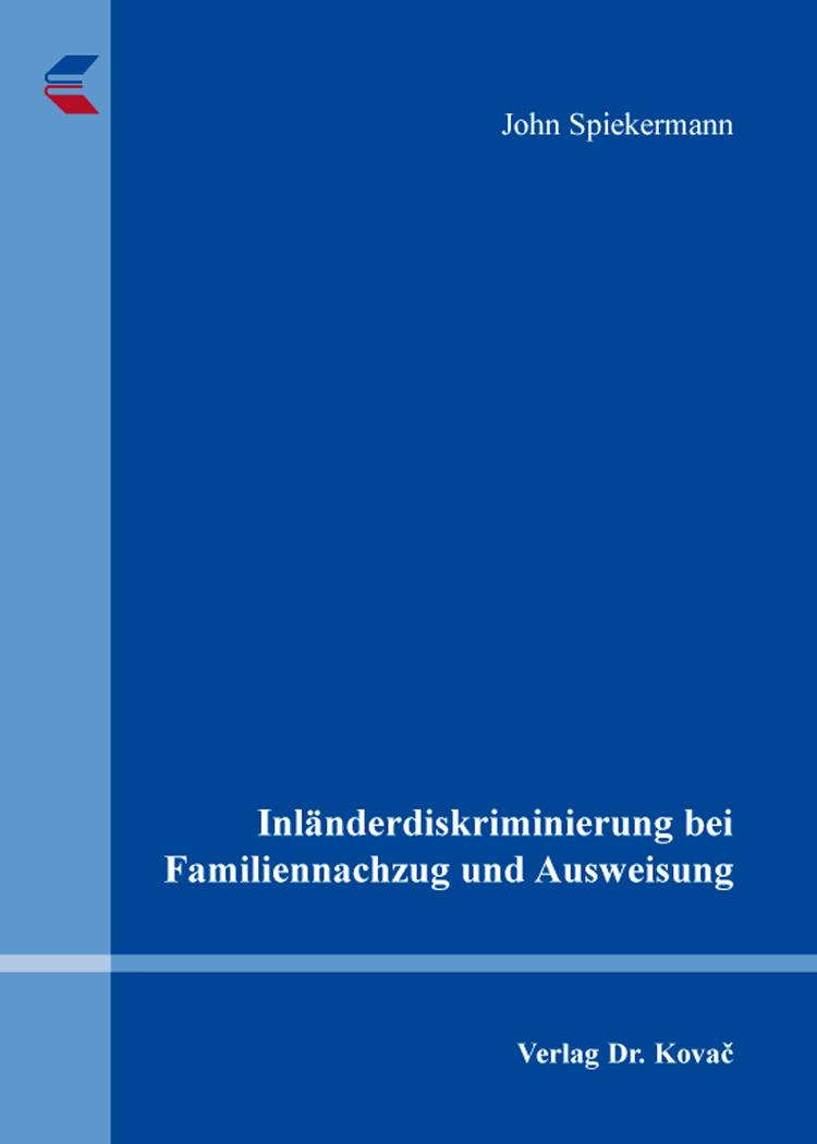 Cover: Inländerdiskriminierung bei Familiennachzug und Ausweisung