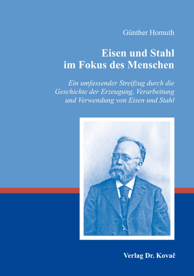 Cover: Eisen und Stahl im Fokus des Menschen