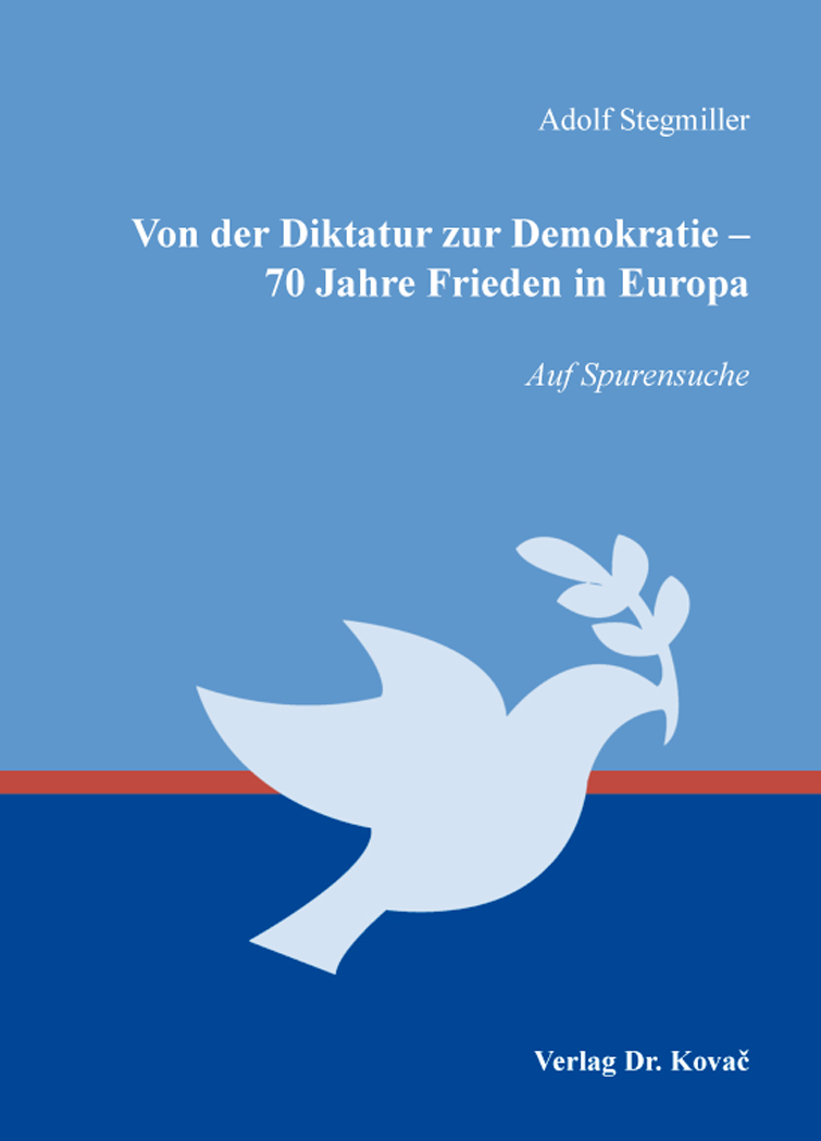 Cover: Von der Diktatur zur Demokratie – 70 Jahre Frieden in Europa