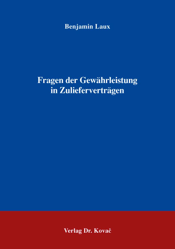 Cover: Fragen der Gewährleistung in Zulieferverträgen
