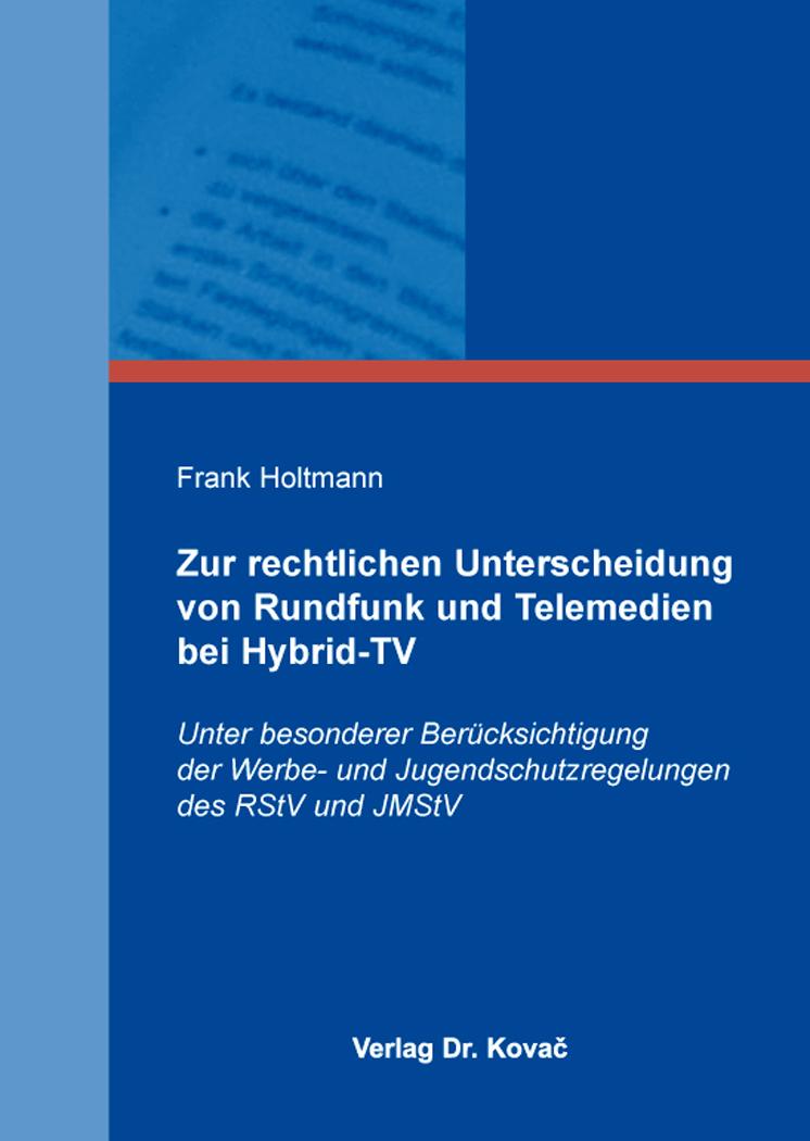 Cover: Zur rechtlichen Unterscheidung von Rundfunk und Telemedien bei Hybrid-TV