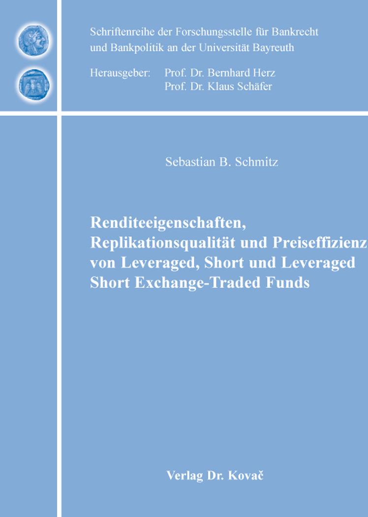 Cover: Renditeeigenschaften, Replikationsqualität und Preiseffizienz von Leveraged, Short und Leveraged Short Exchange-Traded Funds