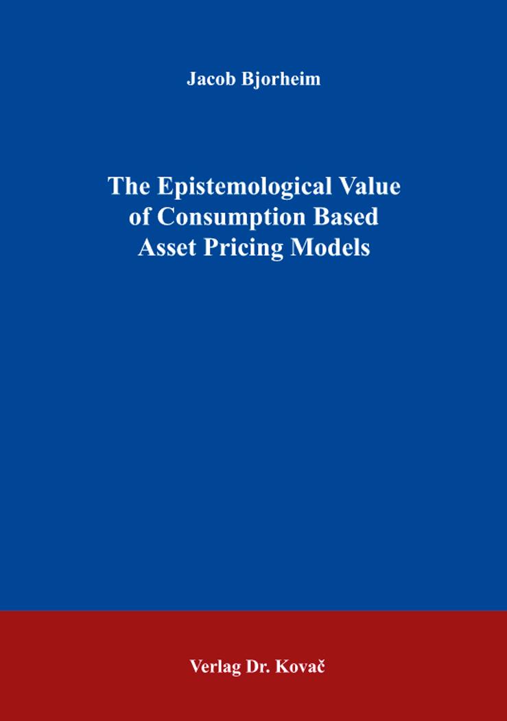 Cover: The Epistemological Value of Consumption Based Asset Pricing Models
