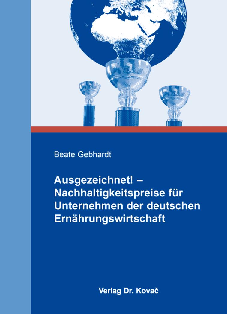 Cover: Ausgezeichnet! – Nachhaltigkeitspreise für Unternehmen der deutschen Ernährungswirtschaft