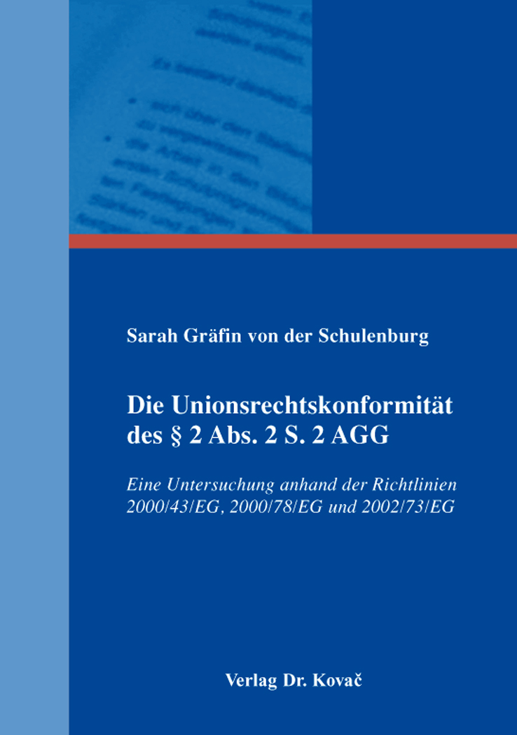 Cover: Die Unionsrechtskonformität des § 2 Abs. 2 S. 2 AGG
