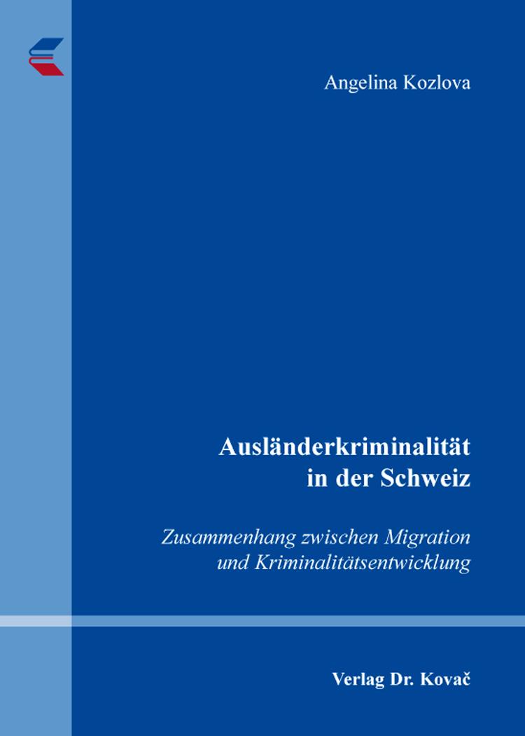 Cover: Ausländerkriminalität in der Schweiz
