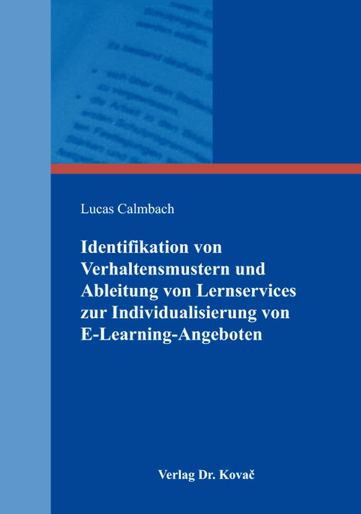Cover: Identifikation von Verhaltensmustern und Ableitung von Lernservices zur Individualisierung von E-Learning-Angeboten